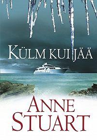 Anne Stuart -Külm Kui Jää