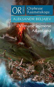 Aleksandr Beljajev -Viimane inimene Atlantisest