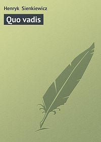 Henryk Sienkiewicz -Quo vadis