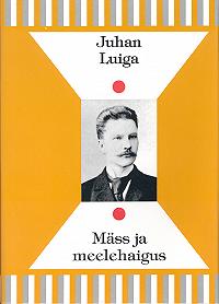 Juhan Luiga -Mäss ja meelehaigus