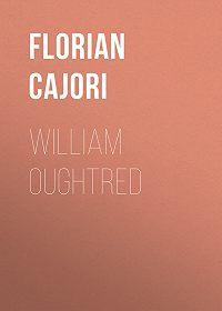 Florian Cajori -William Oughtred