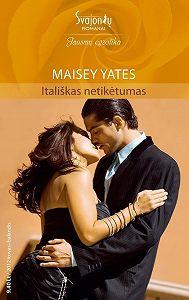 Maisey Yates -Itališkas netikėtumas