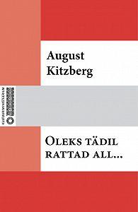 August Kitzberg -Oleks tädil rattad all…