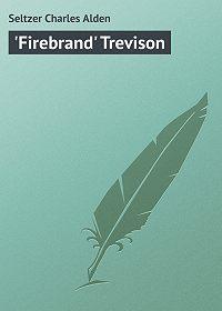 Charles Seltzer -'Firebrand' Trevison