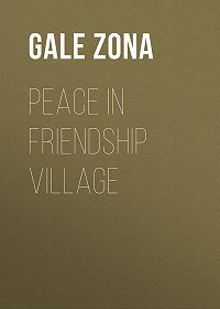 Zona Gale -Peace in Friendship Village