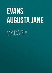 Augusta Evans -Macaria