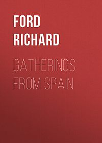 Richard Ford -Gatherings From Spain
