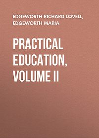 Richard Edgeworth -Practical Education, Volume II