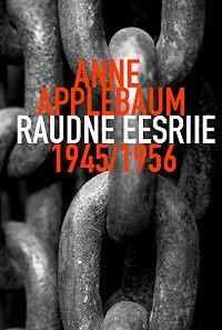 Anne Applebaum -Raudne eesriie