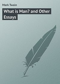 Mark Twain -What is Man? and Other Essays