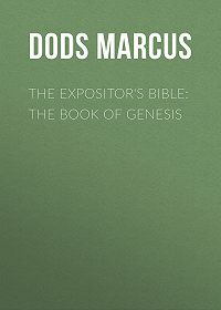 Marcus Dods -The Expositor's Bible: The Book of Genesis