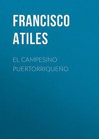 Francisco Atiles -El Campesino Puertorriqueño