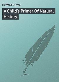 Oliver Herford -A Child's Primer Of Natural History