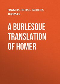 Francis Grose -A Burlesque Translation of Homer