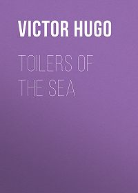 Victor Hugo -Toilers of the Sea
