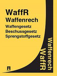 Deutschland - Waffenrecht – WaffR