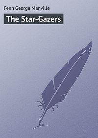 George Fenn -The Star-Gazers
