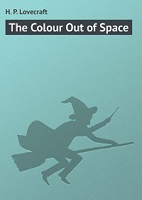 H. Lovecraft - The Colour Out of Space