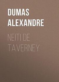 Alexandre Dumas -Neiti de Taverney
