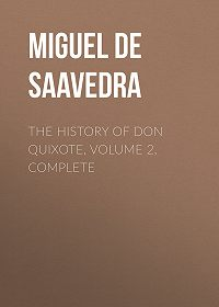 Miguel Cervantes -The History of Don Quixote, Volume 2, Complete