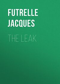 Jacques Futrelle -The Leak