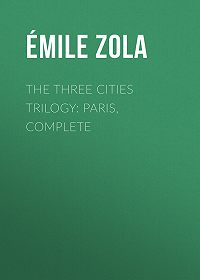 Emile Zola -The Three Cities Trilogy: Paris, Complete