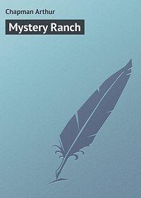 Arthur Chapman -Mystery Ranch