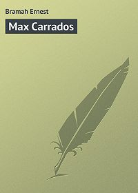 Ernest Bramah -Max Carrados