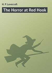 H. Lovecraft -The Horror at Red Hook
