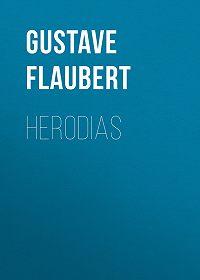 Gustave Flaubert -Herodias