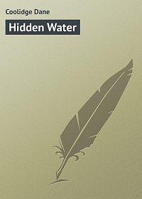 Dane Coolidge -Hidden Water
