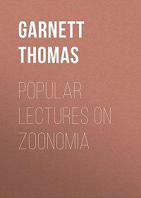 Thomas Garnett -Popular Lectures on Zoonomia