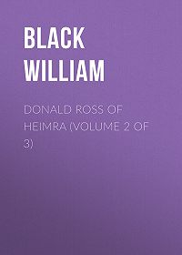 William Black -Donald Ross of Heimra (Volume 2 of 3)