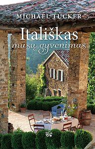 Michael Tucker -Itališkas mūsų gyvenimas