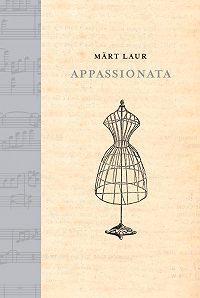 Märt Laur - Appassionata