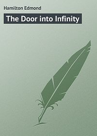 Edmond Hamilton -The Door into Infinity