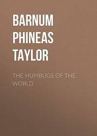 Phineas Barnum -The Humbugs of the World