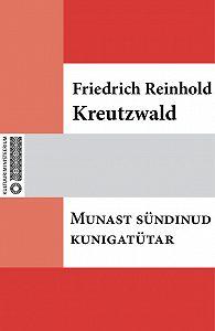 Friedrich Reinhold Kreutzwald -Munast sündinud kuningatütar