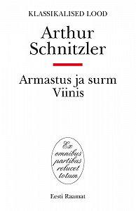 Arthur Schnitzler -Armastus ja surm Viinis