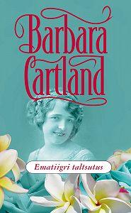 Barbara Cartland -Ematiigri taltsutus