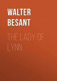 Walter Besant -The Lady of Lynn