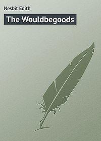 Edith Nesbit -The Wouldbegoods