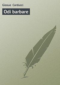 Giosue Carducci - Odi barbare
