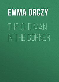 Emma Orczy -The Old Man in the Corner