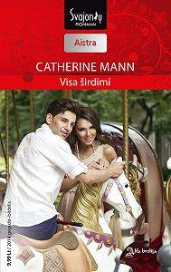 Catherinne Mann -Visa širdimi