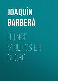 Joaquín Barberá -Quince minutos en globo