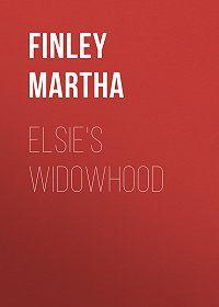 Martha Finley -Elsie's Widowhood