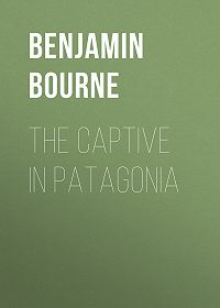Benjamin Bourne -The Captive in Patagonia