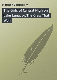 Gertrude Morrison -The Girls of Central High on Lake Luna: or, The Crew That Won