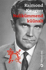 Raimond Kaugver -Nelikümmend küünalt
